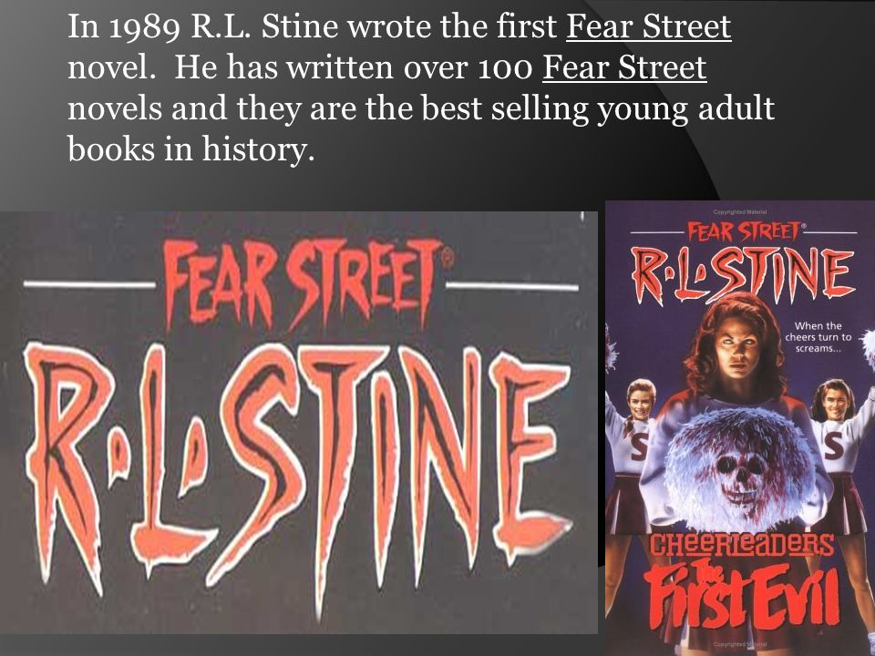 In 1989 R.L.Stine wrote the first Fear Street novel.