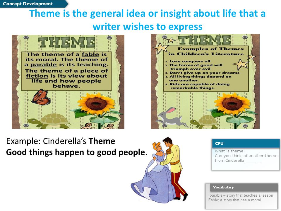 Theme is the general idea or insight about life that a writer wishes to express Concept Development What is theme.