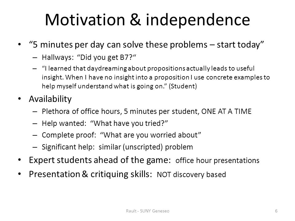 Motivation & independence 5 minutes per day can solve these problems – start today – Hallways: Did you get B7 – I learned that daydreaming about propositions actually leads to useful insight.