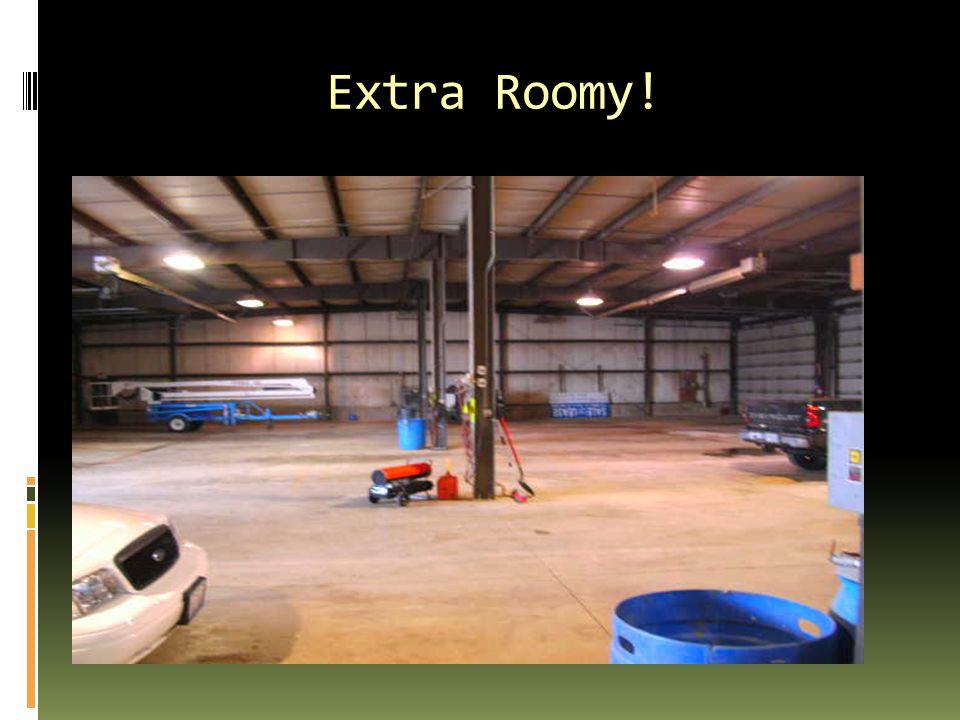Extra Roomy!