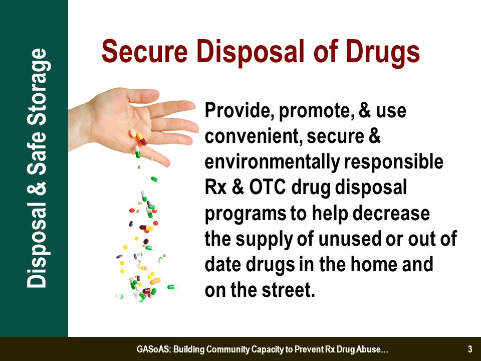 Drug Collection Unit Secure - Effective controls against diversion Discretion of Law Enforcement Safe and effective [Secure and Responsible Drug Disposal Act of 2010].
