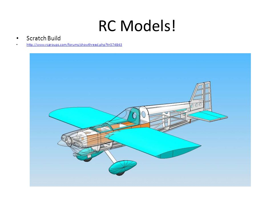 RC Models! Scratch Build http://www.rcgroups.com/forums/showthread.php t=574843