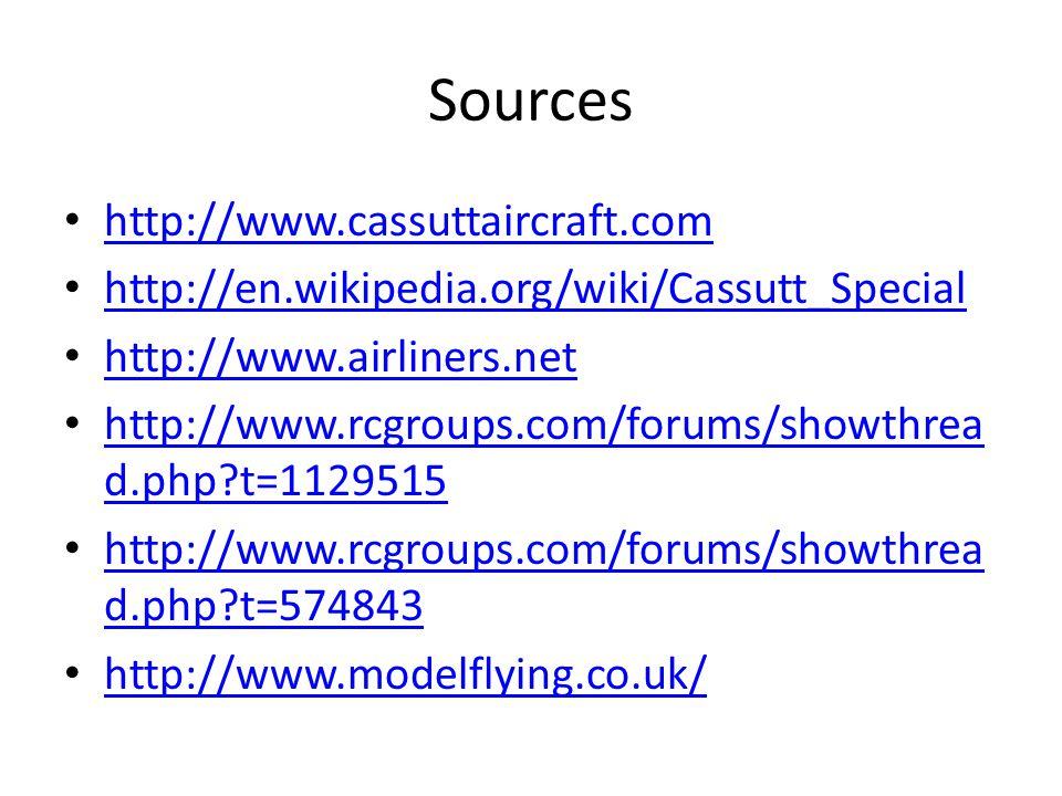 Sources http://www.cassuttaircraft.com http://en.wikipedia.org/wiki/Cassutt_Special http://www.airliners.net http://www.rcgroups.com/forums/showthrea