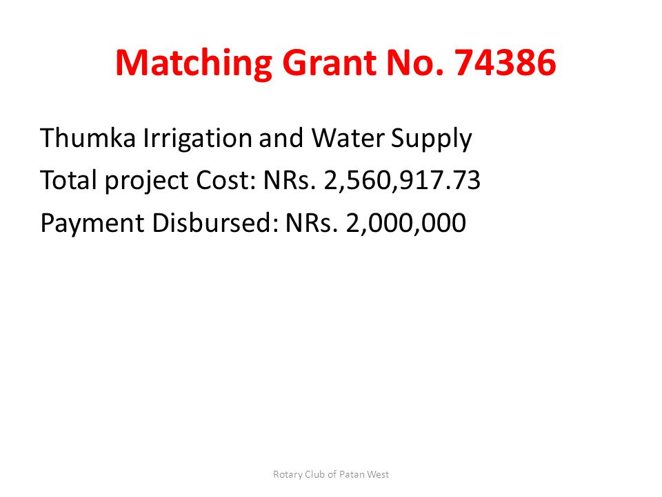 Matching Grant No. 74386 Thumka Irrigation and Water Supply Total project Cost: NRs.