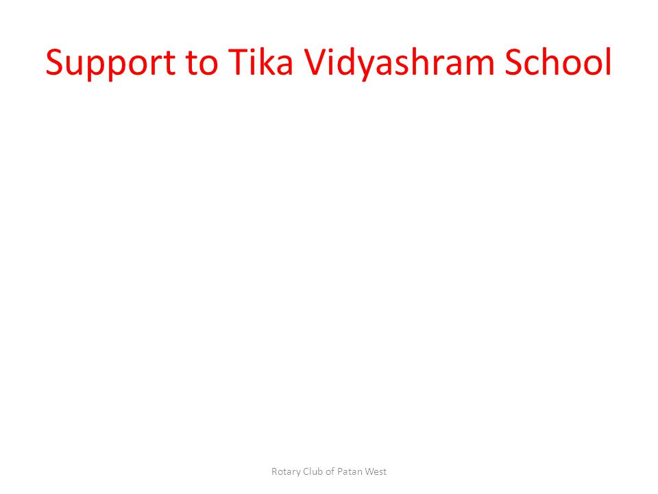 Support to Tika Vidyashram School Rotary Club of Patan West