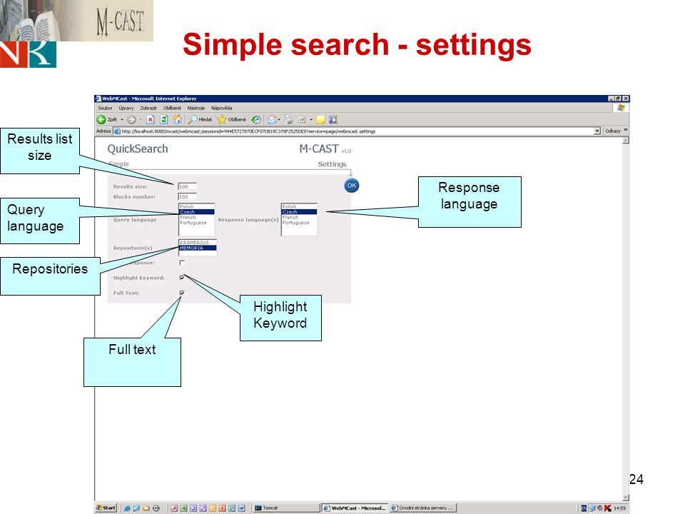 24 Simple search - settings Response language Results list size Query language Repositories Highlight Keyword Full text
