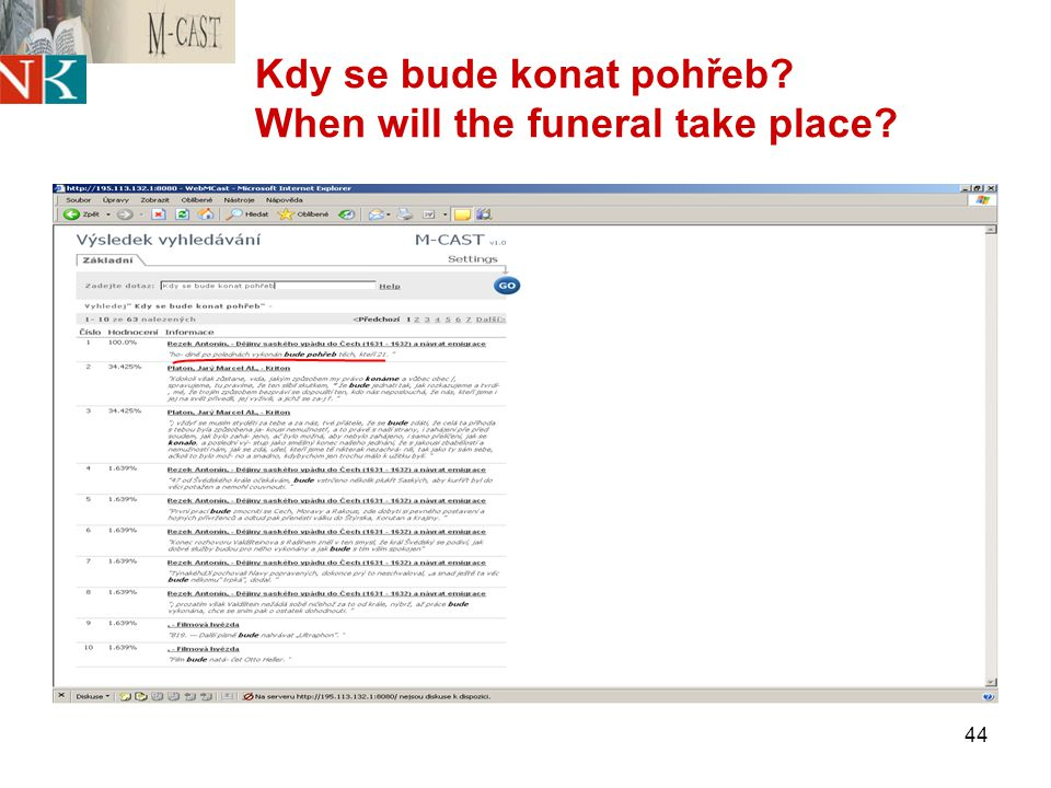 44 Kdy se bude konat pohřeb When will the funeral take place