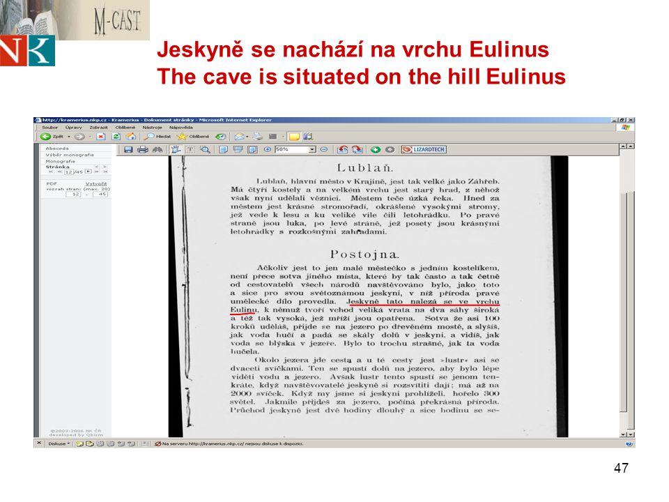 47 Jeskyně se nachází na vrchu Eulinus The cave is situated on the hill Eulinus