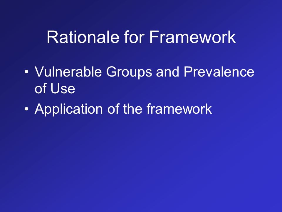 Rationale for Framework Vulnerable Groups and Prevalence of Use Application of the framework