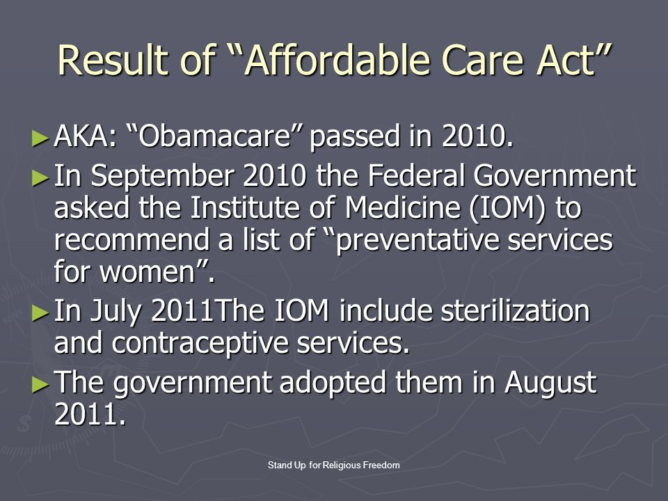 Stand Up for Religious Freedom Result of Affordable Care Act ► AKA: Obamacare passed in 2010.