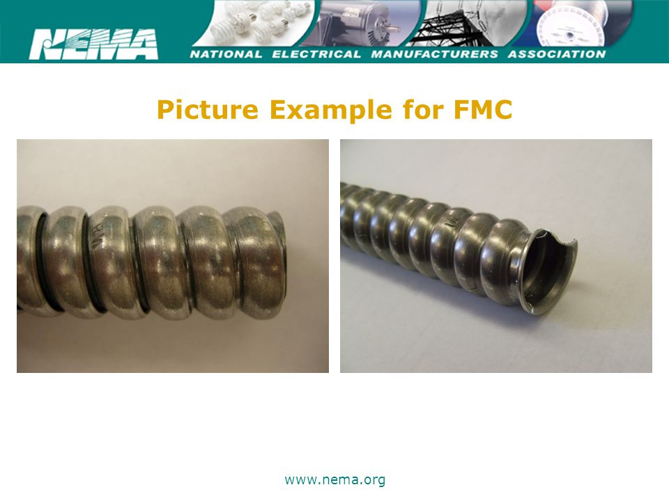 75 years of excellence www.nema.org Installation Considerations for FMC & LFMC Minimum centerline bend radius  Table 2 chapter 9 NEC  Other bends column Maximum # of bends between pull points  Not to exceed (4) - 90 degree bends  Or a total of 360 degrees (any direction)