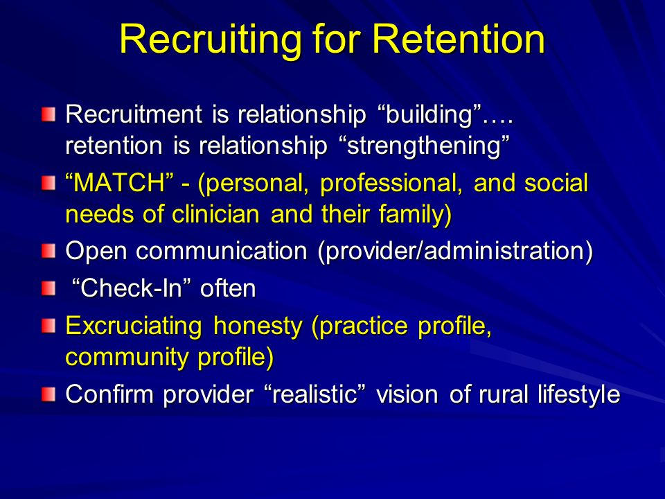Recruiting for Retention Recruitment is relationship building ….