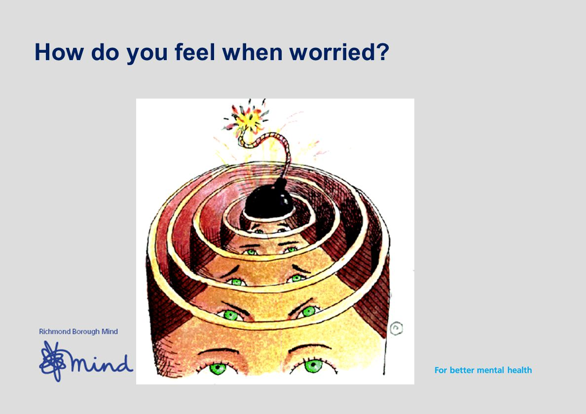 How do you feel when worried