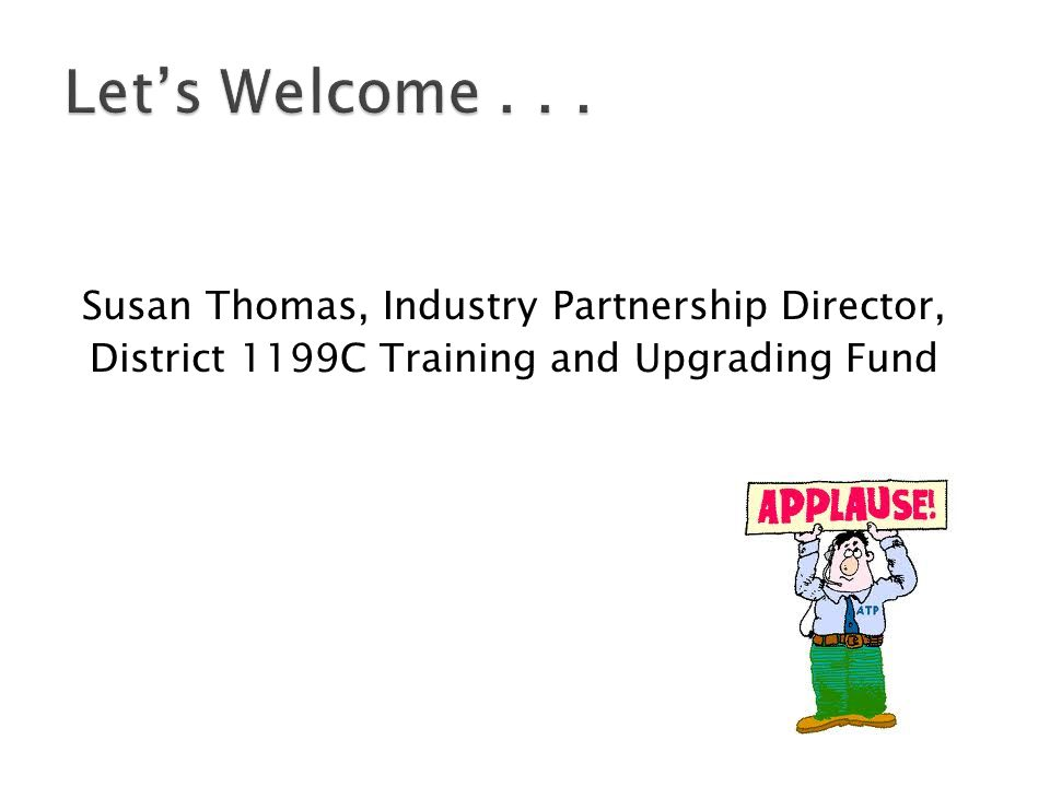 Susan Thomas, Industry Partnership Director, District 1199C Training and Upgrading Fund
