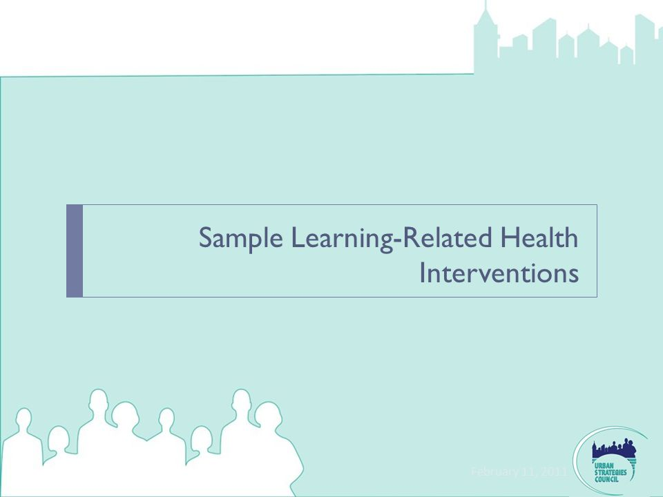 Sample Learning-Related Health Interventions February 11, 2011