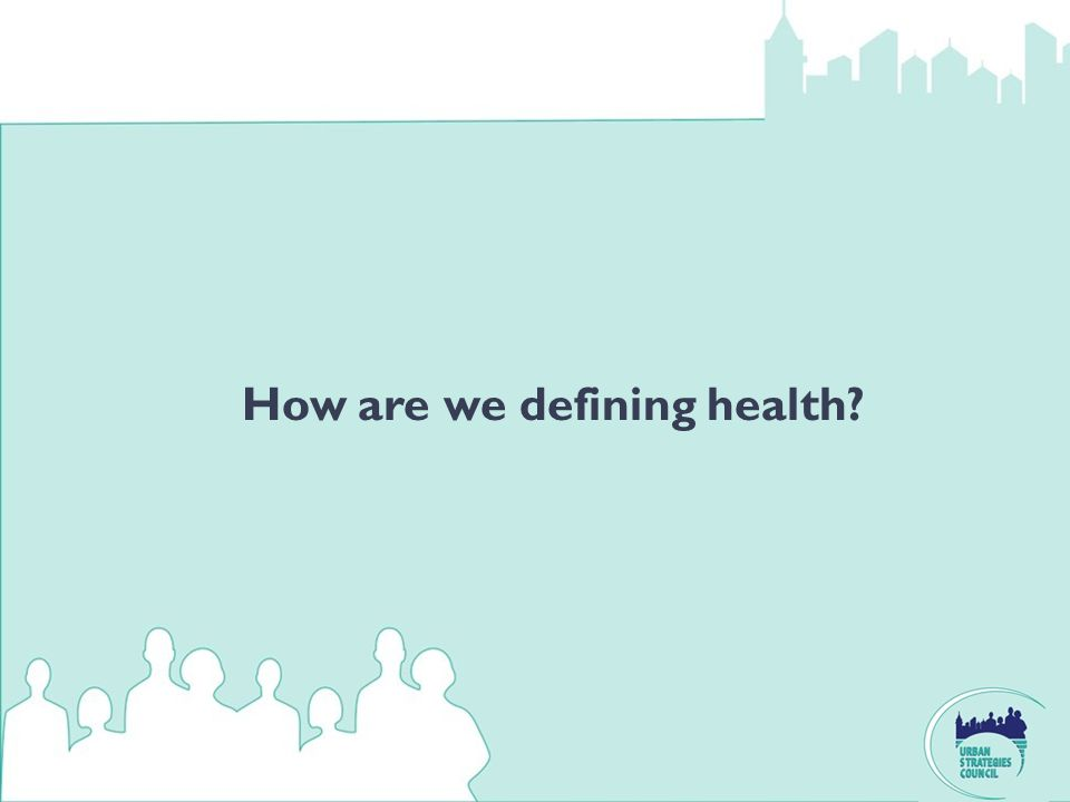 How are we defining health?