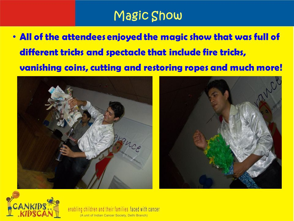 All of the attendees enjoyed the magic show that was full of different tricks and spectacle that include fire tricks, vanishing coins, cutting and restoring ropes and much more.