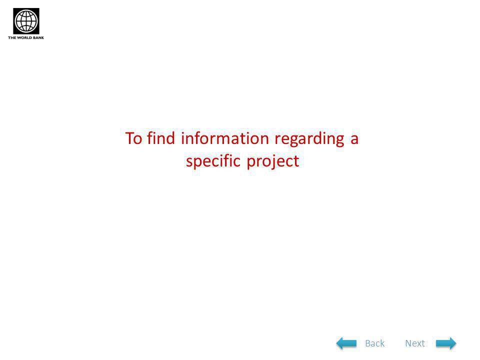 To find information regarding a specific project NextBack