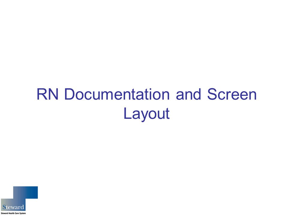RN Documentation and Screen Layout
