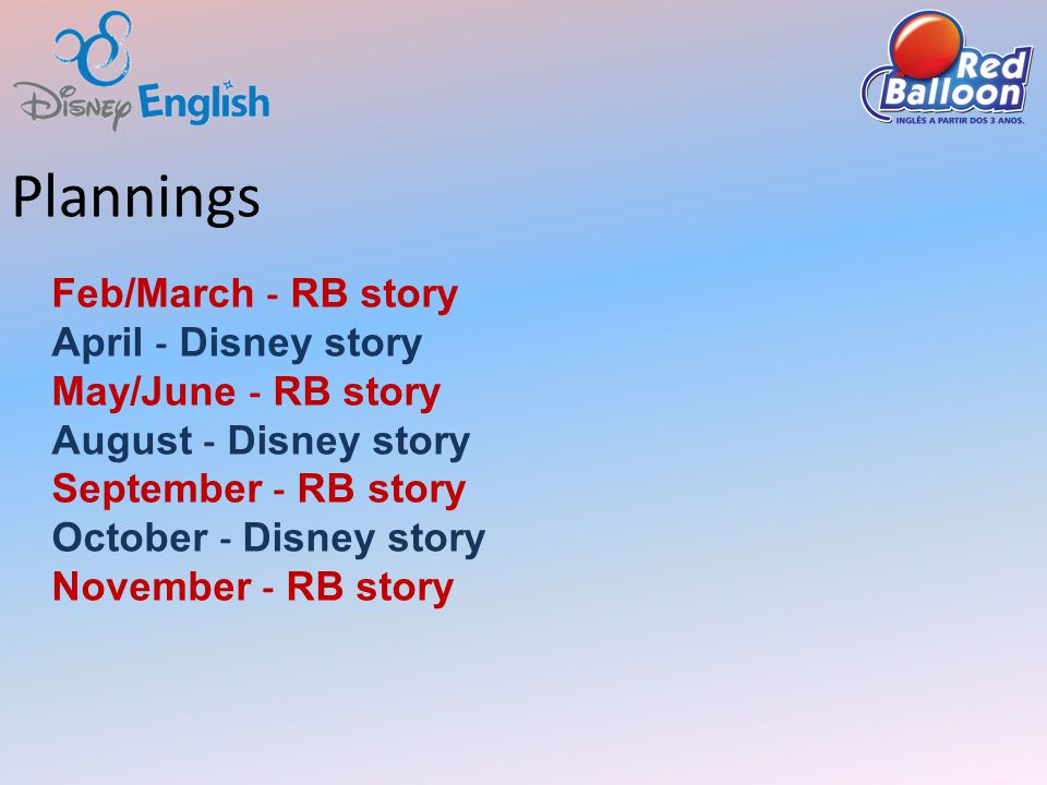 Feb/March - RB story April - Disney story May/June - RB story August - Disney story September - RB story October - Disney story November - RB story Plannings