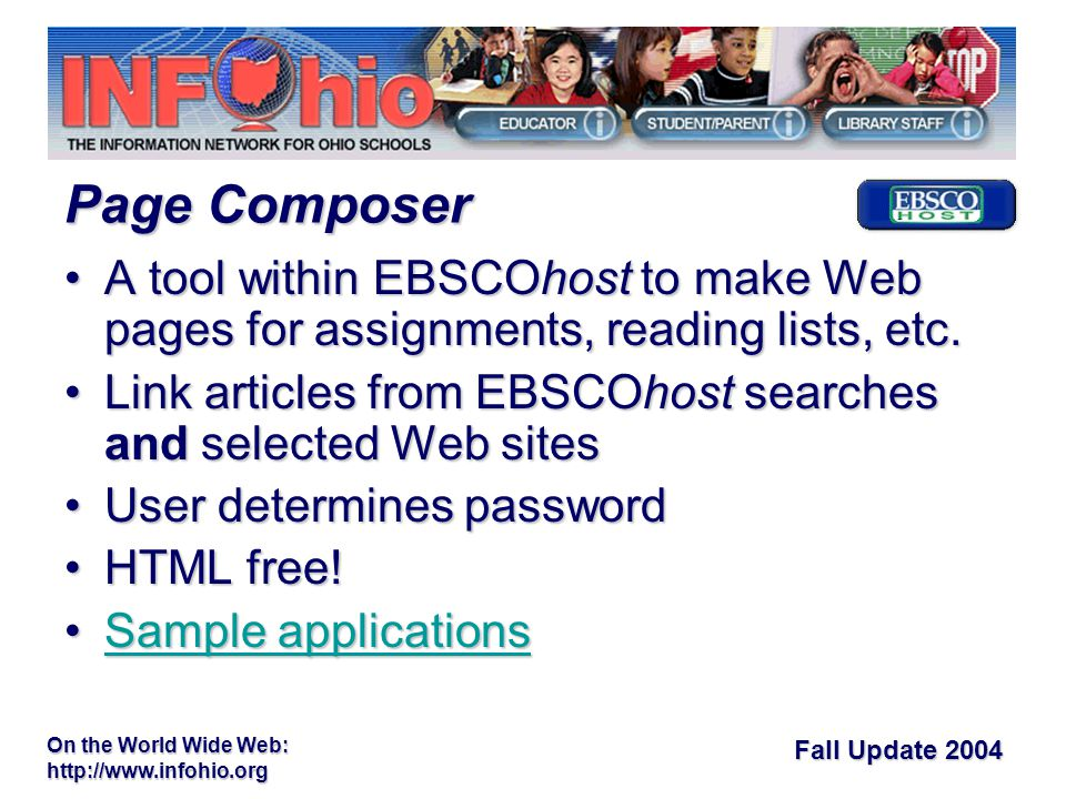 Fall Update 2004 On the World Wide Web:   A tool within EBSCOhost to make Web pages for assignments, reading lists, etc.A tool within EBSCOhost to make Web pages for assignments, reading lists, etc.