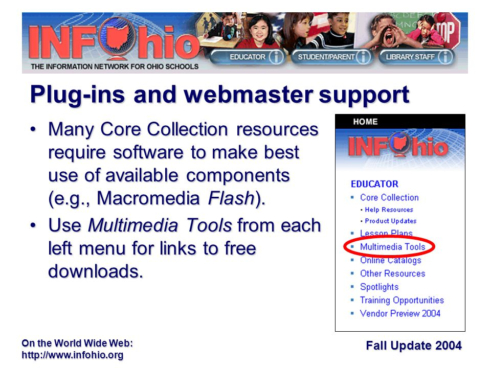 Fall Update 2004 On the World Wide Web:   Many Core Collection resources require software to make best use of available components (e.g., Macromedia Flash).Many Core Collection resources require software to make best use of available components (e.g., Macromedia Flash).