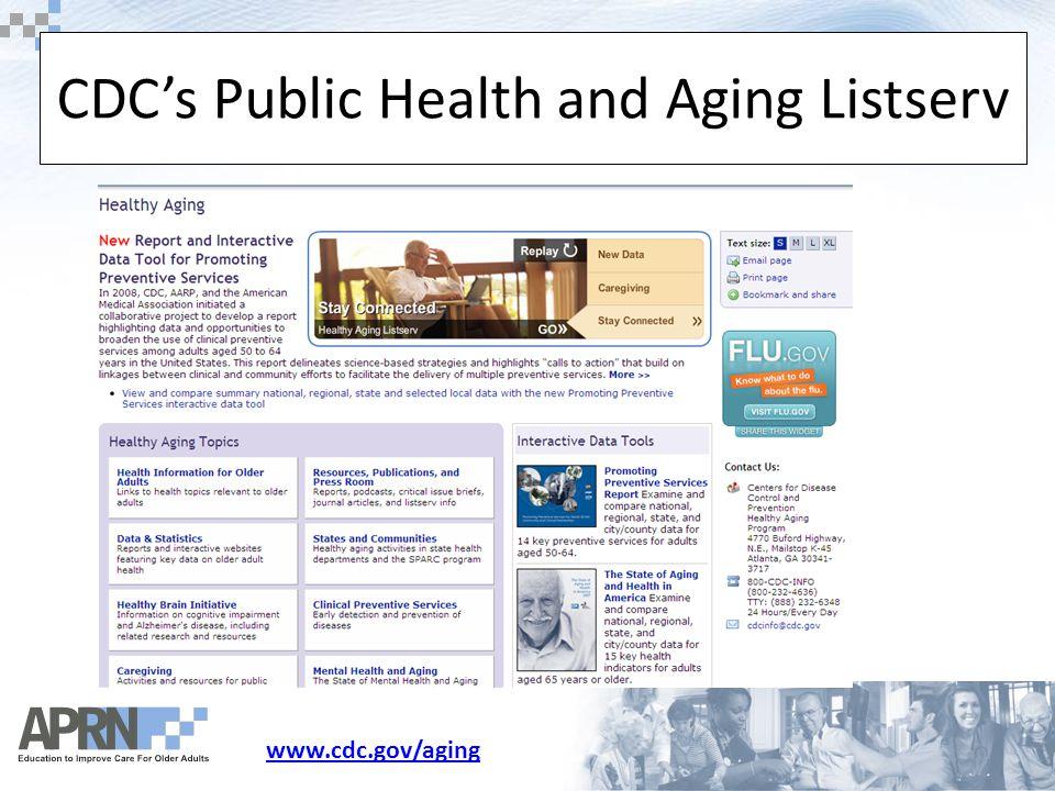 www.cdc.gov/aging CDC's Public Health and Aging Listserv
