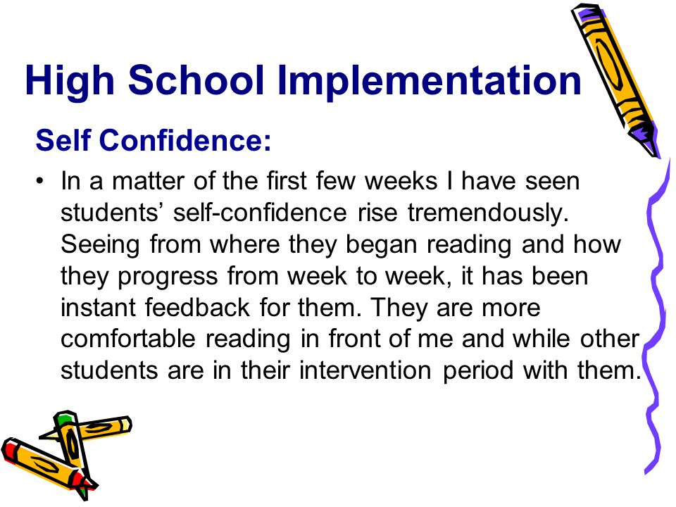 High School Implementation Self Confidence: In a matter of the first few weeks I have seen students' self-confidence rise tremendously.