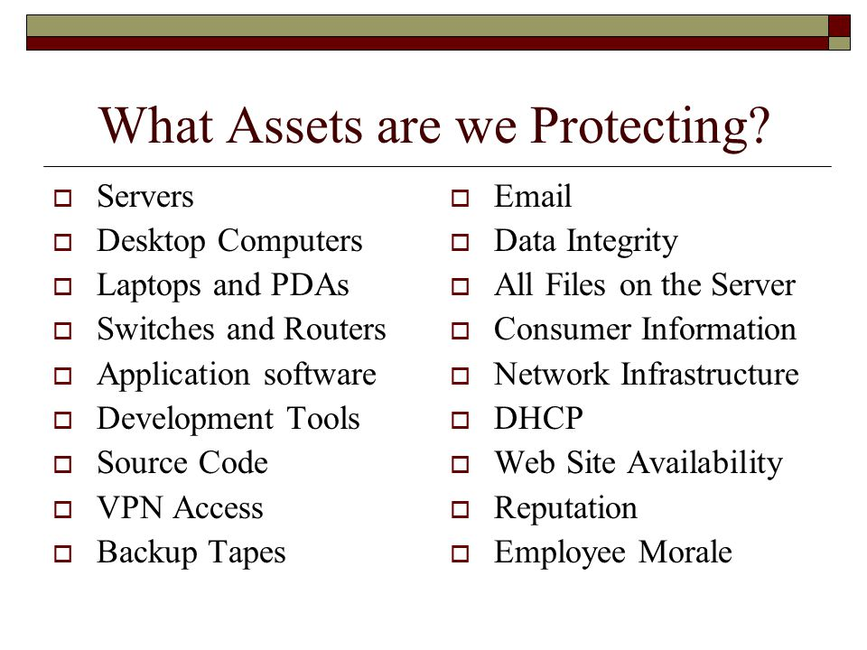 What Assets are we Protecting.