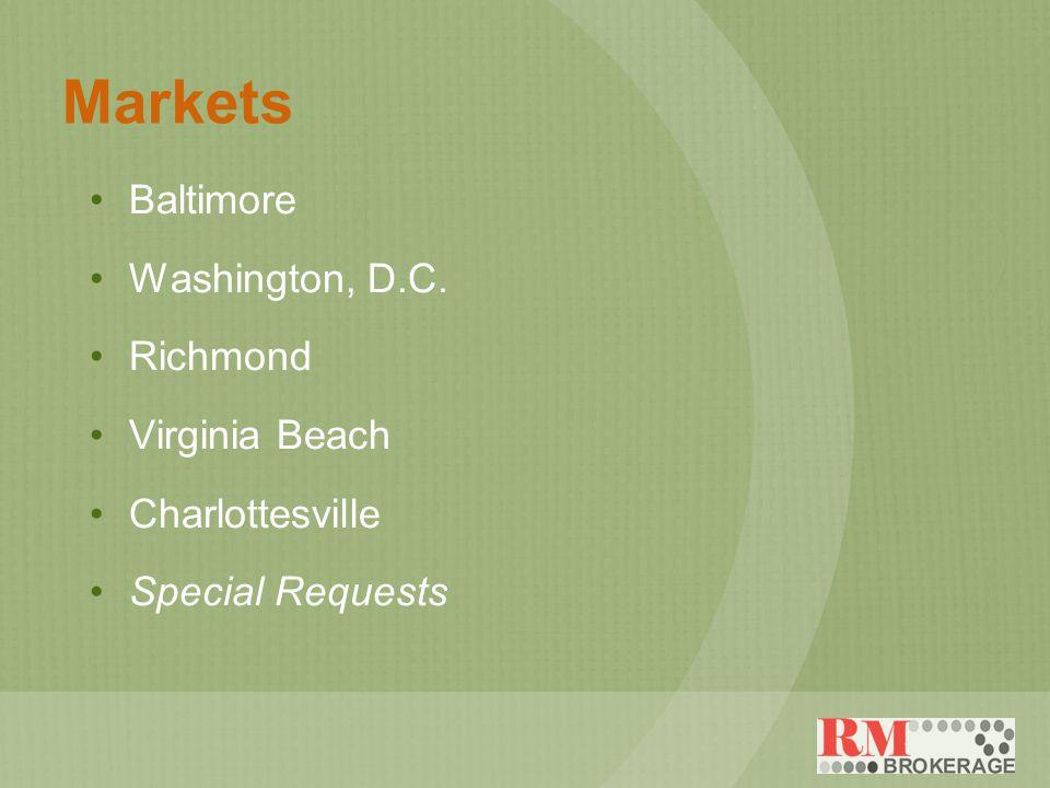 Markets Baltimore Washington, D.C. Richmond Virginia Beach Charlottesville Special Requests