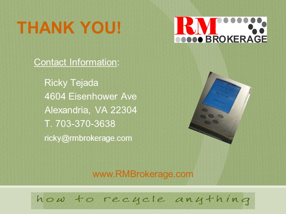 THANK YOU. Contact Information: Ricky Tejada 4604 Eisenhower Ave Alexandria, VA 22304 T.