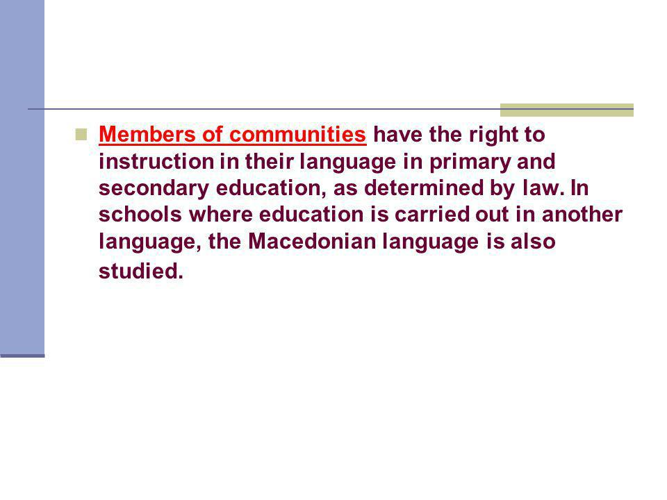 Members of communities have the right to instruction in their language in primary and secondary education, as determined by law.