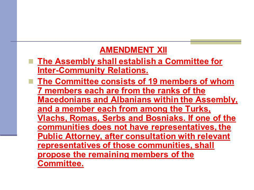 AMENDMENT XII The Assembly shall establish a Committee for Inter-Community Relations.