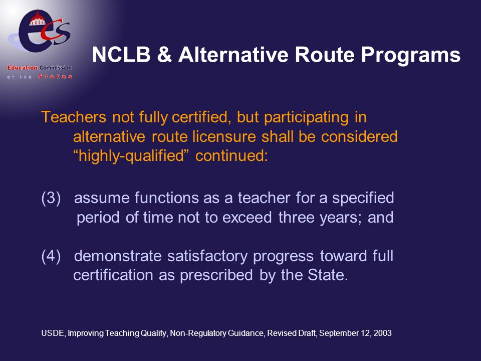"NCLB & Alternative Route Programs Teachers not fully certified, but participating in alternative route licensure shall be considered ""highly-qualified"