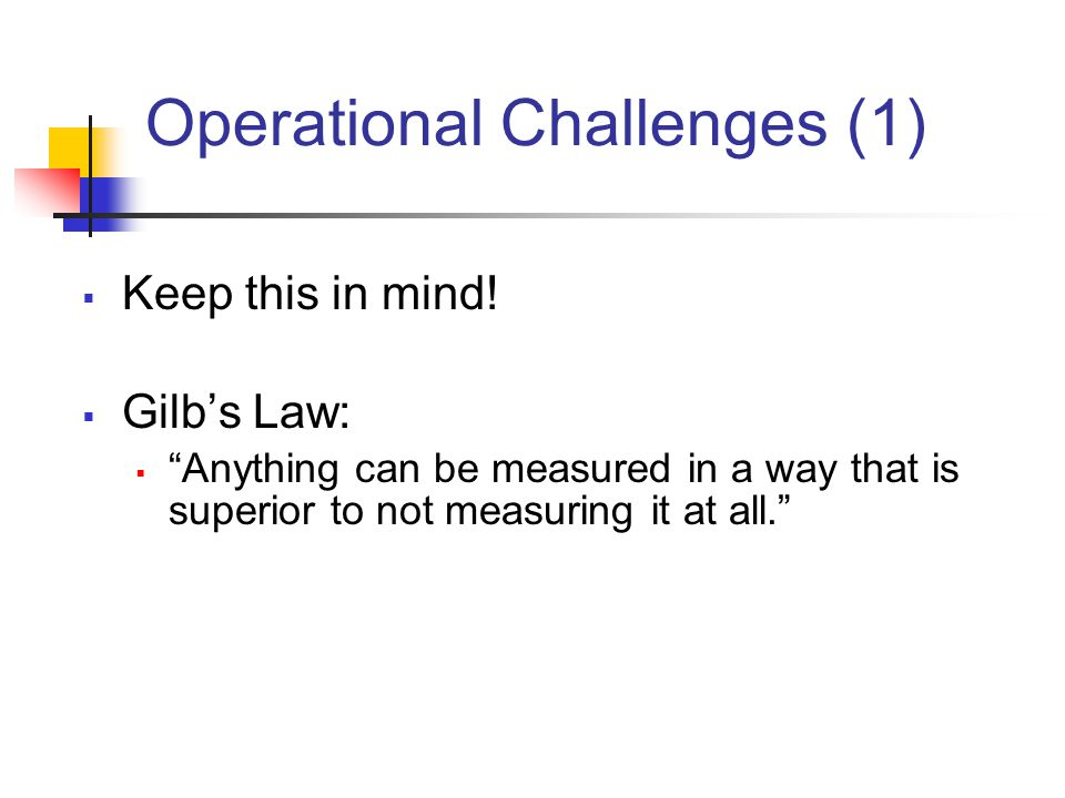 Operational Challenges (1)  Keep this in mind.