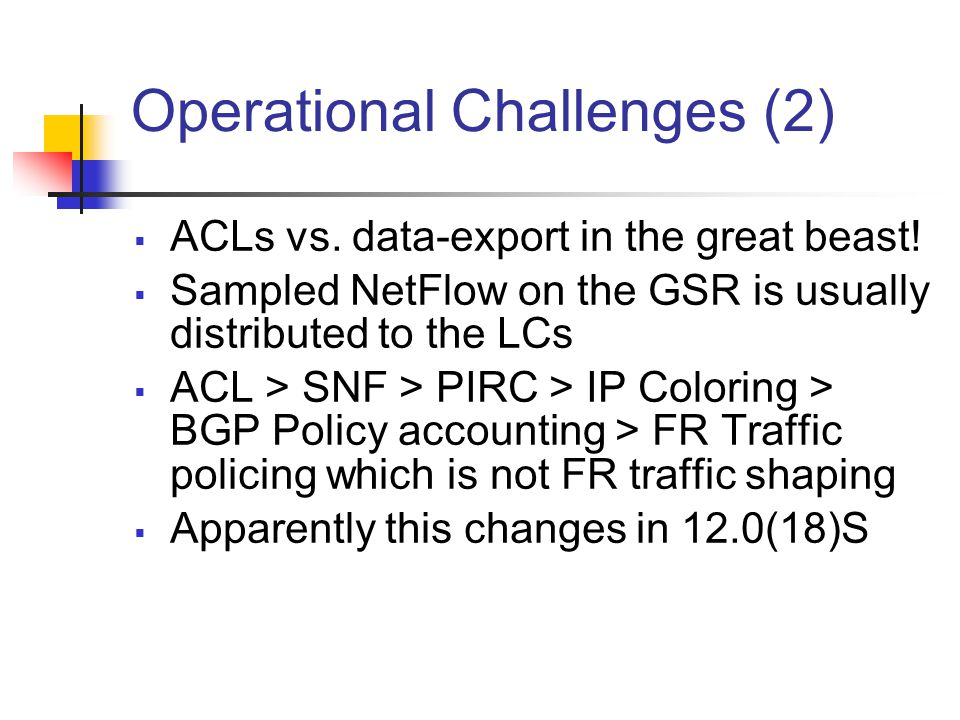 Operational Challenges (2)  ACLs vs. data-export in the great beast.