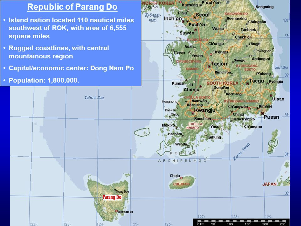 Republic of Parang Do Island nation located 110 nautical miles southwest of ROK, with area of 6,555 square miles Rugged coastlines, with central mount