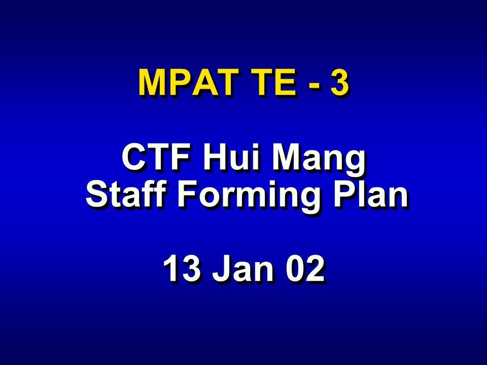 MPAT TE - 3 CTF Hui Mang Staff Forming Plan 13 Jan 02