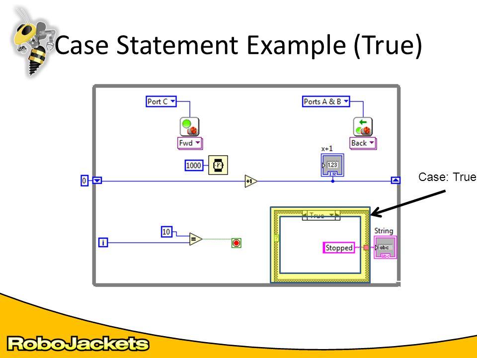 Case Statement Example (True) Case: True