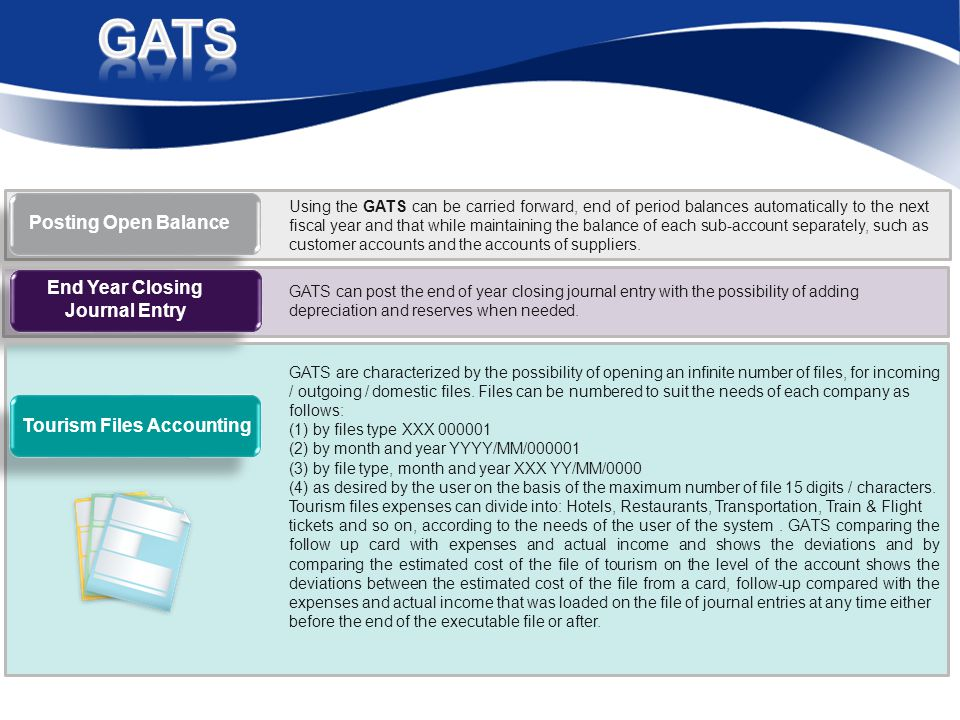 Using the GATS can be carried forward, end of period balances automatically to the next fiscal year and that while maintaining the balance of each sub-account separately, such as customer accounts and the accounts of suppliers.