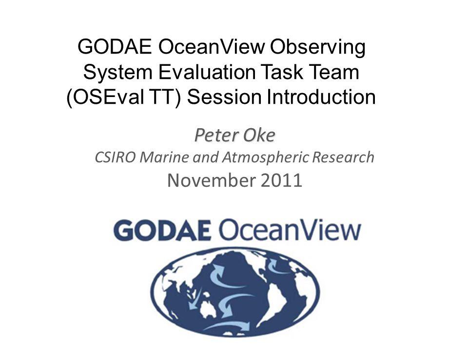 www.cmar.csiro.au/staff/oke/ Talk Outline OSEval TT session agenda OSEval TT structure OSEval TT mission Session objectives – Progress NRT OSE activities – Explore links to other task teams 22