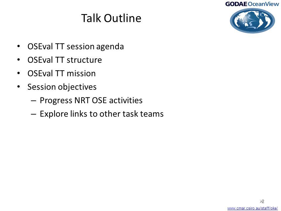 www.cmar.csiro.au/staff/oke/ Provision of Observation Impact Statements (OISs) Actions:  Agree on NRT OSE schedule  Agree on metrics  Agree on content of OISs  Agree on method of dissemination  13