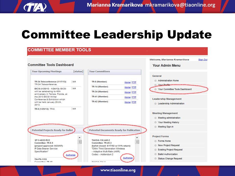 Committee Leadership Update Marianna Kramarikova mkramarikova@tiaonline.org