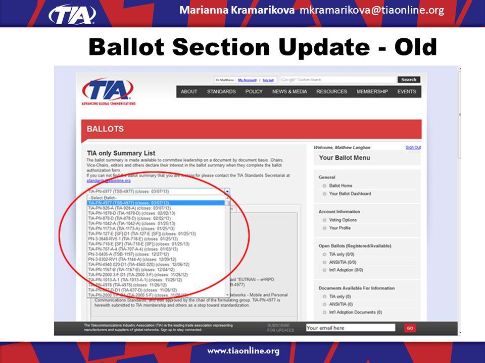 Ballot Section Update - Old Marianna Kramarikova mkramarikova@tiaonline.org