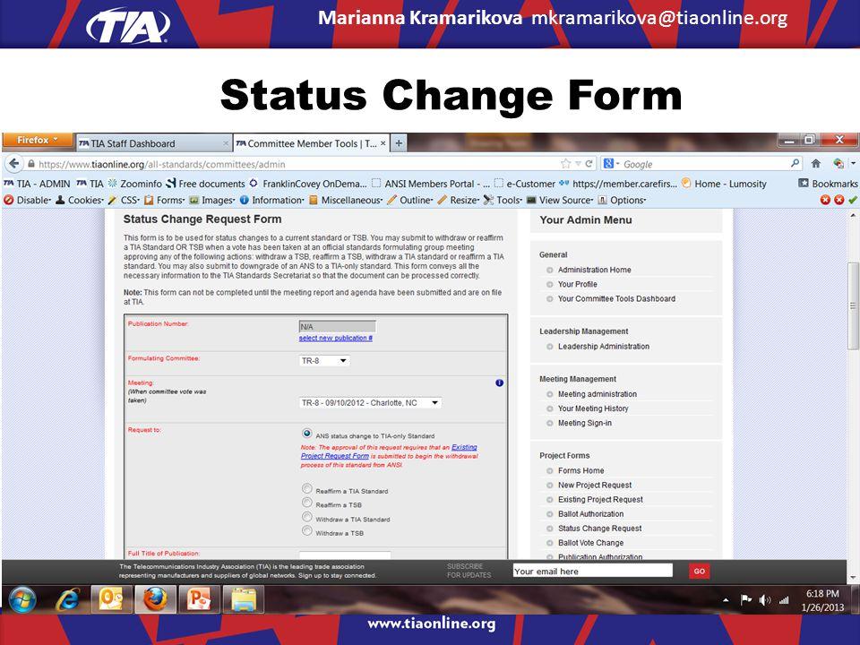 Status Change Form Marianna Kramarikova mkramarikova@tiaonline.org
