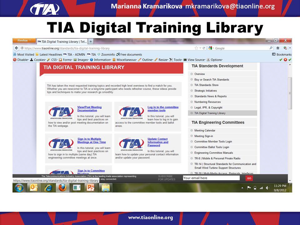 TIA Digital Training Library Marianna Kramarikova mkramarikova@tiaonline.org