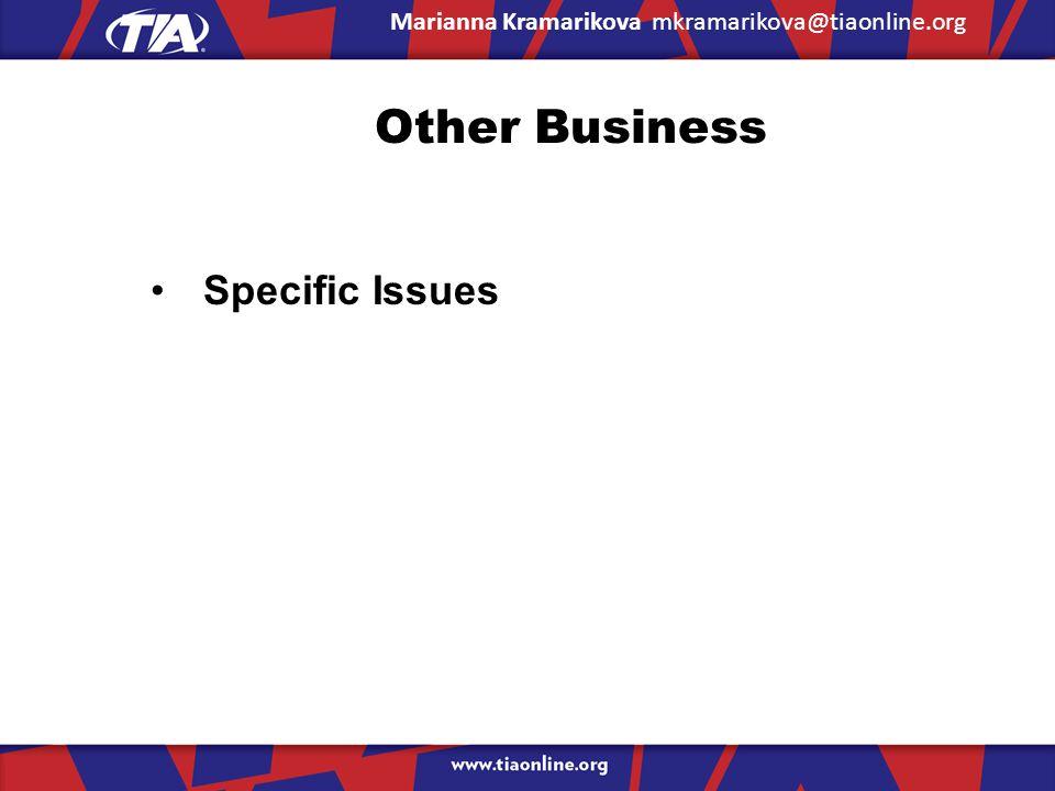 Other Business Specific Issues Marianna Kramarikova mkramarikova@tiaonline.org