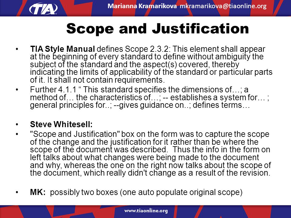 Scope and Justification TIA Style Manual defines Scope 2.3.2: This element shall appear at the beginning of every standard to define without ambiguity