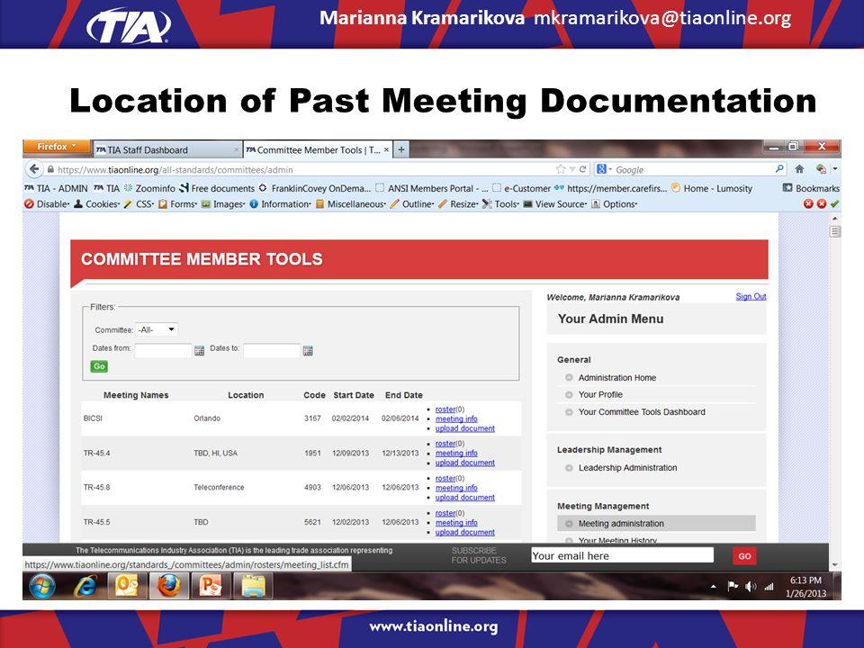 Location of Past Meeting Documentation Marianna Kramarikova mkramarikova@tiaonline.org