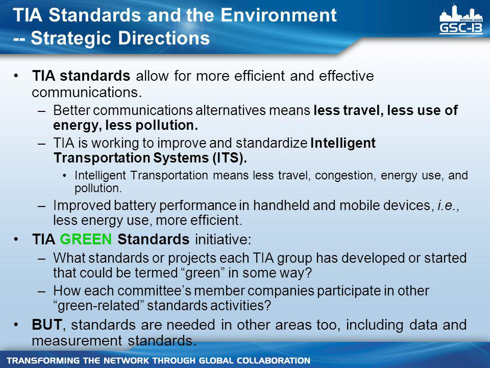 TIA Standards and the Environment -- Strategic Directions TIA standards allow for more efficient and effective communications.
